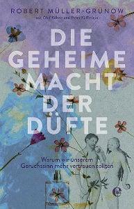 die-geheime-macht-der-duefte-robert-mueller-Gruenow-edel-books-cover