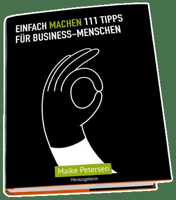 Einfach Machen - 111 Tipps für Business Menschen